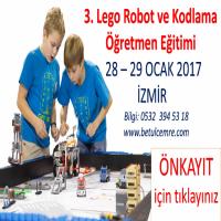 3. Lego Robot ve Kodlama Eğitmen Eğitimi 28-29 Ocak 2017 tarihlerinde yapılacaktır